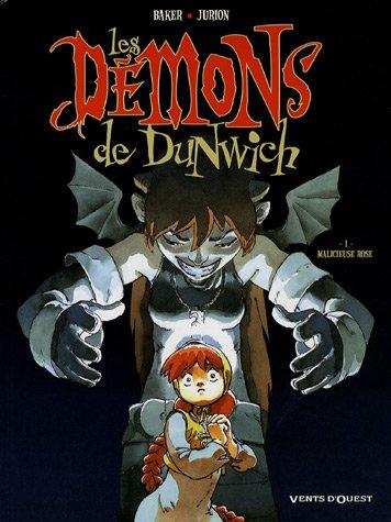 9782749303369: Les D�mons de Dunwich, Tome 1 : Malicieuse rose