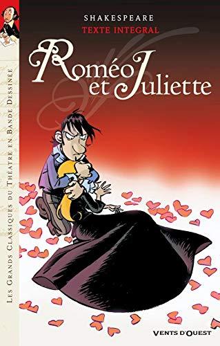 ROMÉO ET JULIETTE : LES GRANDS CLASSIQUES DU THÉÂTRE EN BANDE DESSINÉE: ...
