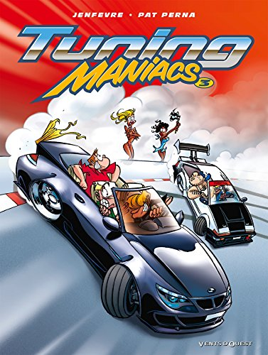 9782749303543: Tuning Maniacs, Tome 3 (French Edition)