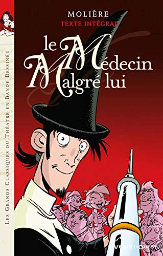 COMMEDIA NO03 : LE MÉDECIN MALGRÉ LUI: MOLI�RE