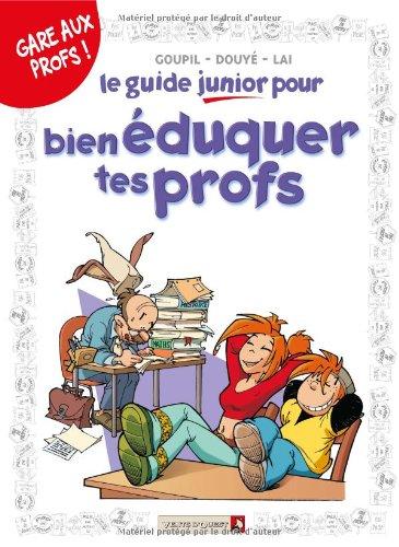9782749303994: Les Guides Junior - Tome 10: Pour bien éduquer tes profs