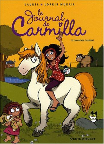 JOURNAL DE CARMILLA T03 (LE) : COMPENSÉ CARBONE: MURAIL LORRIS