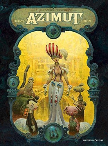 9782749306476: Azimut - Tome 01: Les Aventuriers du temps perdu (Hors Collection)