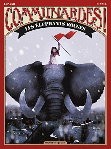 9782749307091: Communardes ! : Les �l�phants rouges