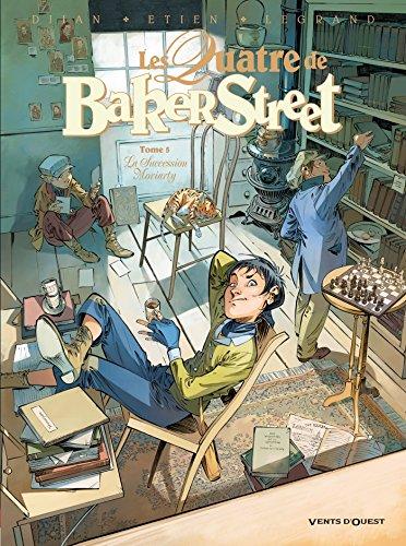 QUATRE DE BAKER STREET (LES) T.05 : LA SUCCESSION MORIARTY: DJIAN JEAN-BLAISE