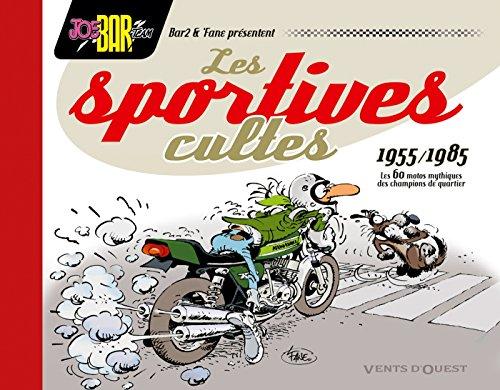9782749307541: Les Sportives cultes (1955/1985): Les 60 motos mythiques des champions de quartier (Humour)