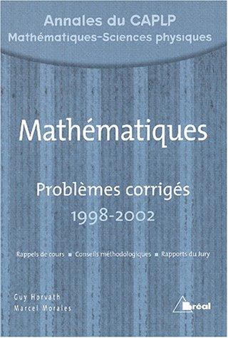 9782749500560: Mathématiques : Problèmes corrigés 1998-2002 Annales du CAPLP MSP