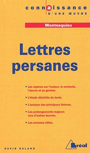 Lettres persanes, Montesquieu (Connaissance d'une oeuvre): David Galand; Montesquieu