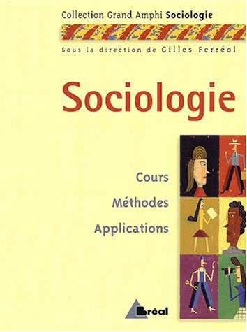 9782749501864: Sociologie : Cours, méthodes, applications