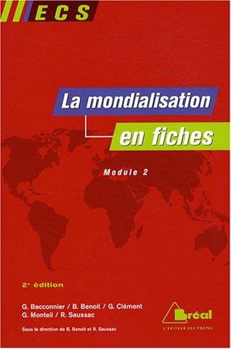 La mondialisation en fiches : Genèse, acteurs: Gérard Bacconnier; Bruno