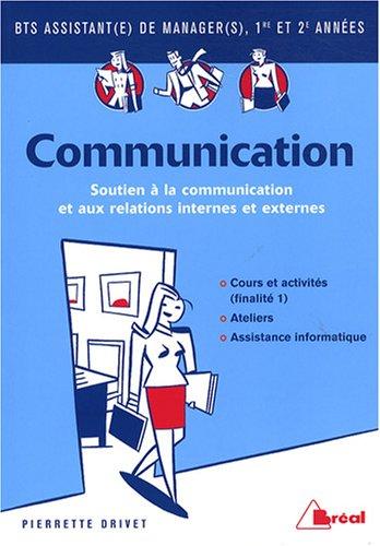 9782749502298: Communication BTS assistant de manager 1re et 2e années : Finalité 1, Soutien à la communication et aux relations internes et externes