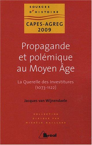 9782749502892: Propagande et pol�mique au Moyen Age : La Querelle des investitures (1073-1122)