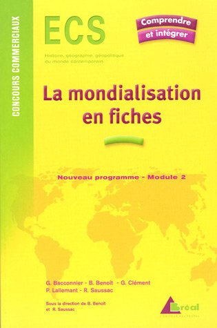La mondialisation en fiches : Genèse, acteurs: Gérard Bacconnier, Bruno