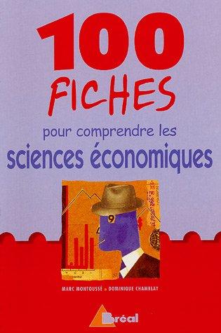 9782749504995: 100 fiches pour comprendre les sciences économiques