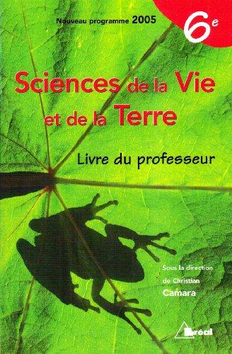 9782749505176: Sciences de la vie et de la terre 6eme - Livre du professeur 2005