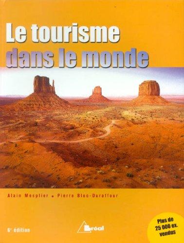 Le tourisme dans le monde : 6e: Mesplier, Alain, Bloc-Duraffour,