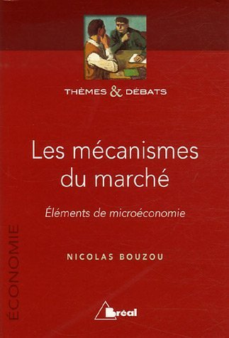 9782749506333: Les mécanismes du marché : Eléments de microéconomie