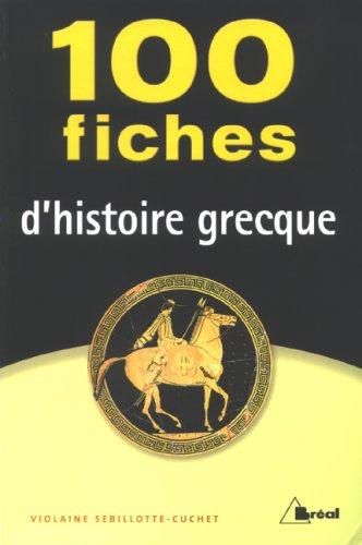 9782749506340: 100 fiches d'histoire grecque