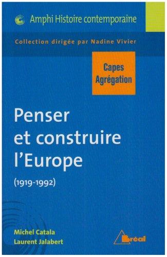9782749507279: Penser et construire l'Europe (1919-1992) : Capes-Agr�gation