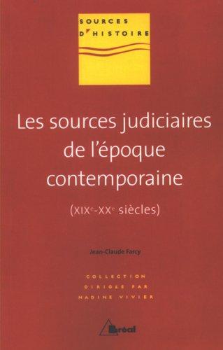 9782749507309: Les sources judiciaires de l'�poque contemporaine (XIXe-XXe si�cles)