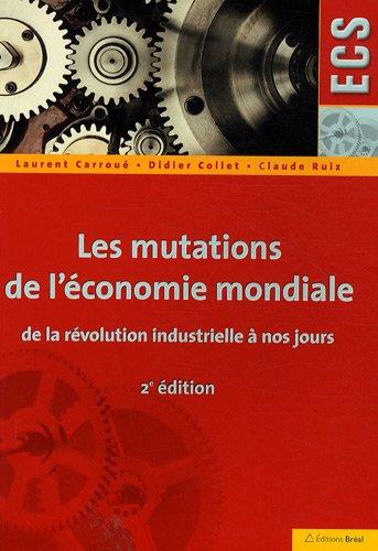 9782749508665: Les mutations de l'économie mondiale de la révolution industrielle à nos jours