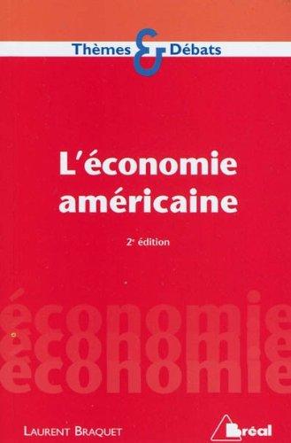 L'économie américaine: Laurent Braquet
