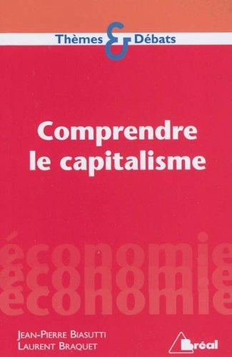 Comprendre le capitalisme: Braquet, Laurent, Biasutti,