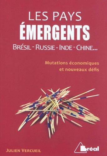 9782749509570: Les pays émergents : Brésil-Russie-Inde-Chine... Mutations économiques et nouveaux défis
