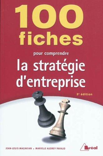 9782749509815: 100 fiches pour comprendre la strat�gie d'entreprise
