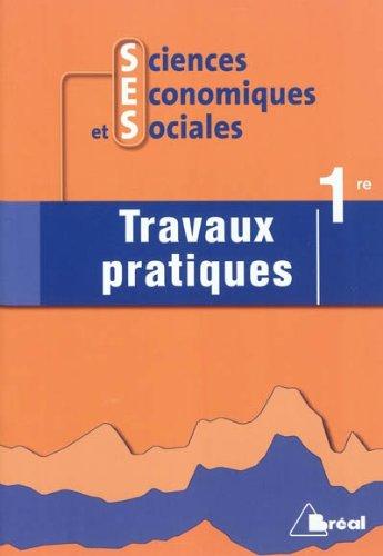 9782749530222: Sciences �conomiques et sociales 1e : Travaux pratiques