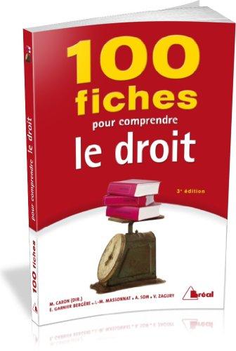 100 fiches pour comprendre le droit: Matthieu Caron; Estelle
