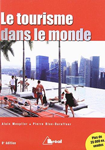 Le Tourisme dans le Monde: Alain Mesplier, Pierre