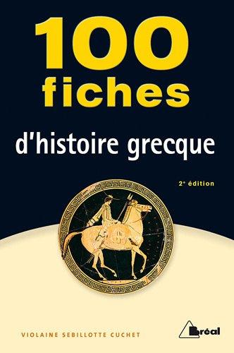 9782749530659: 100 fiches d'histoire grecque
