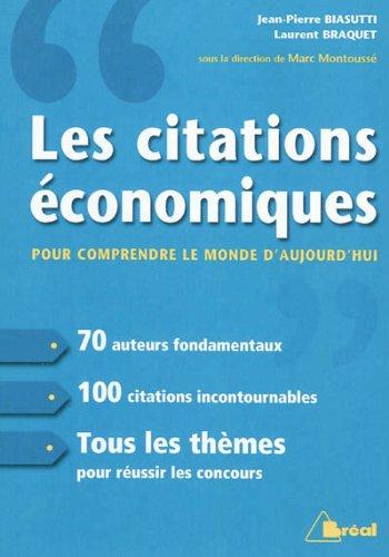 Les citations économiques pour comprendre le monde: Laurent Braquet, Jean-Pierre