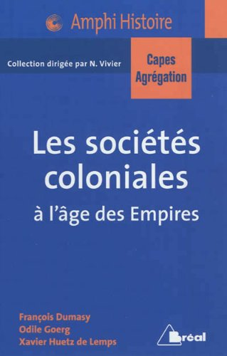 9782749531045: Les sociétés coloniales à l'âge des Empires Capes Agreg 2013