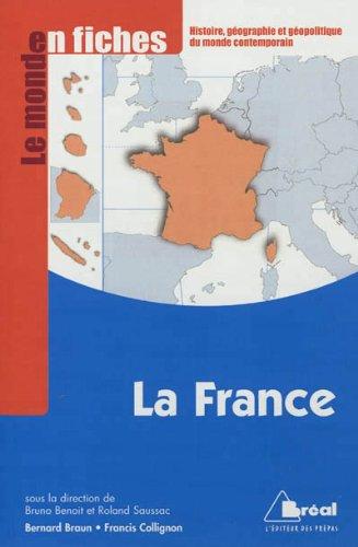 La France - Le monde en fiches: Bruno Benoit; Roland