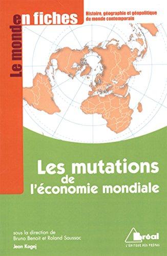 Les mutations de l'écomie mondiale: Jean Kogej; Bruno