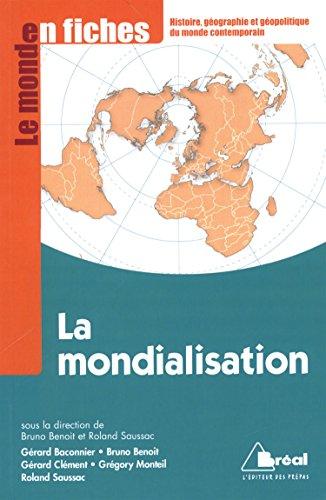 La Mondialisation - Le monde en fiches: Bruno Benoît, Roland