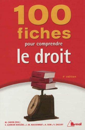 100 fiches pour comprendre le droit: Caron, Matthieu; Garnier