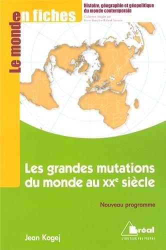 Les grandes mutations du monde au XXème: Jean Kogej; Bruno