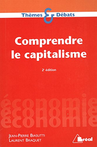 Comprendre le capitalisme: Jean-Pierre Biasutti, Laurent