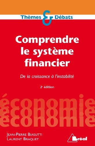 Comprendre le système financier : De la: Jean-Pierre Biasutti, Laurent