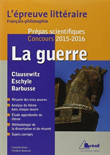 9782749532981: La guerre - Epreuve litt�raire 2015-2016 (Th�me Fran�ais Philosophie Pr�pas scientifiques)
