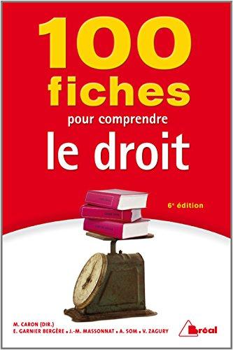 100 fiches pour comprendre le droit: Caron, Matthieu; Massonnat,