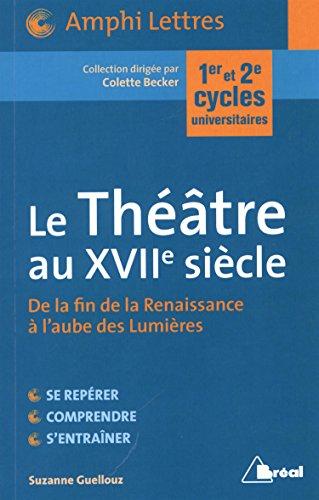 9782749533803: Le théâtre au XVIIe siècle