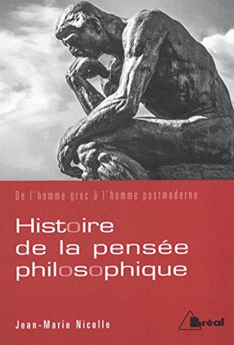 9782749534237: Histoire de la pensée philosophique : De l'homme grec à l'homme postmoderne