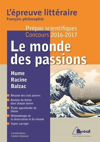 9782749534381: Le monde des passions - Epreuve littéraire 2016-2017 : Prépas scientifiques