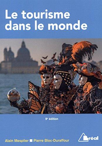 Le tourisme dans le monde: Alain Mesplier; Pierre