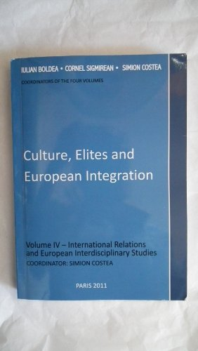 Culture, Elites and European Integration (Volume IV: Coordinator: Simion Costea