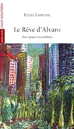 Reve d'alvaro (le) (Quatre-Vents Contemporain): Eudes Labrusse